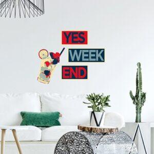 """Décoration de salon avec sticker citation """"Yes Week End"""""""