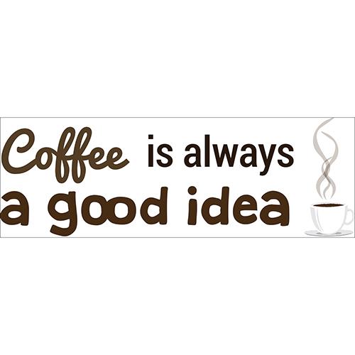 Sticker mural citation Coffee is always a good idea marron