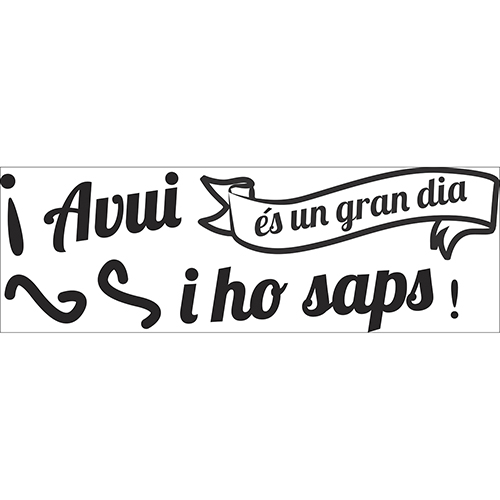 Sticker citation élégante en espagnol Avui Es Un Gran Dia