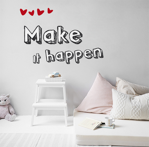 Citation murale Make it happen collé au mur d'une chambre
