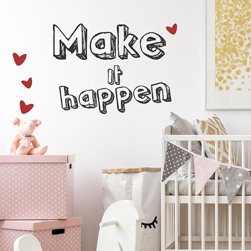 Chambre pour enfant décoré avec un sticker citation Make it Happen