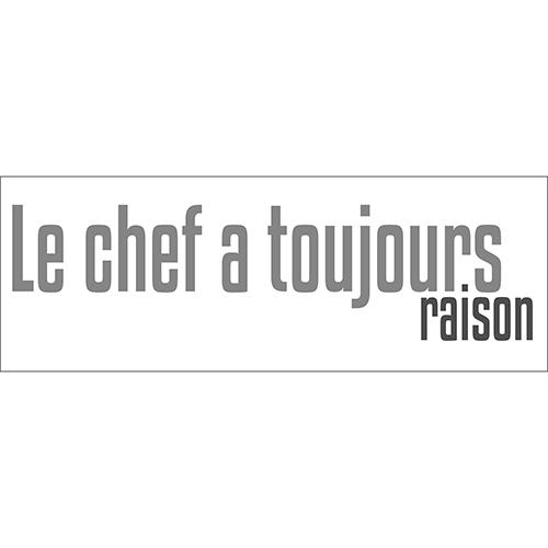 Sticker autocollant citation le chef a toujours raison pour cuisine mural