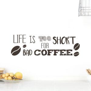 """Sticker citation """"La vie est courte pour un mauvais café"""""""