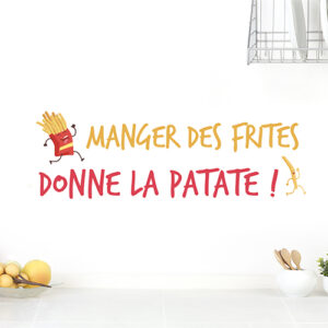 "Sticker mural cuisine ""Manger des frites donne la patate"""