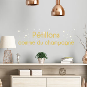 "Sticker mural design citation ""Pétillons comme du champagne"""