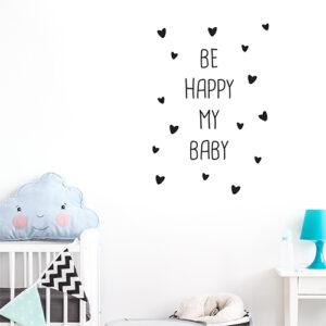 """Adhésif décoration noir citation """"be happy my baby"""" pour chambre d'enfant"""