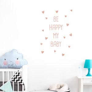 """Autocollant """"be happy my baby"""" pour chambre enfant citation rose pâle"""