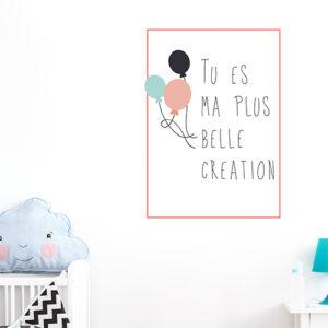 """Adhésif """"tu es ma plus belle création"""" citation pour l'enfant et sa chambre"""