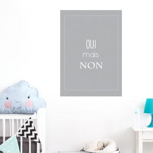 """Adhésif """"oui mais non"""" affiche grise pour décoration de chambre d'enfant"""