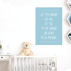 """Autocollant affiche adhésive """"je t'ai donné la vie"""" bleu pour déco chambre d'enfant"""