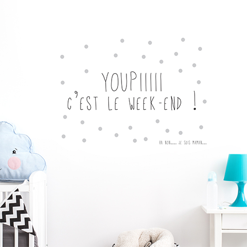 Adhésif décoration citation week end pour maman et chambre de bébé