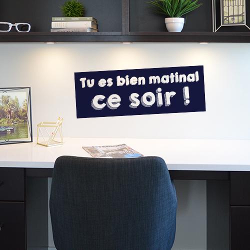 Sticker mural Tu es bien matinal au dessus d'un bureau