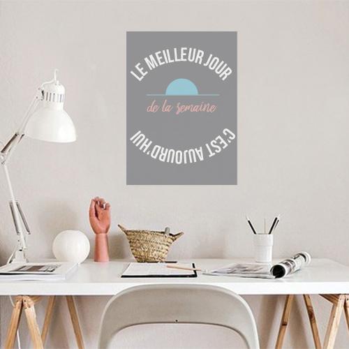 Sticker adhésif Le meilleur jour au dessus d'un bureau citation déco