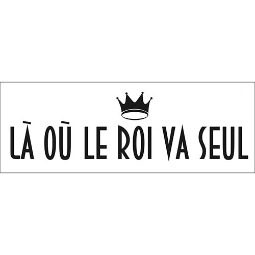 Sticker citation rigolote pour WC là où le roi va seul