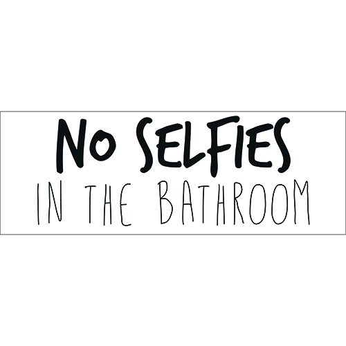 Sticker autocollant consignes No selfies in the bathroom
