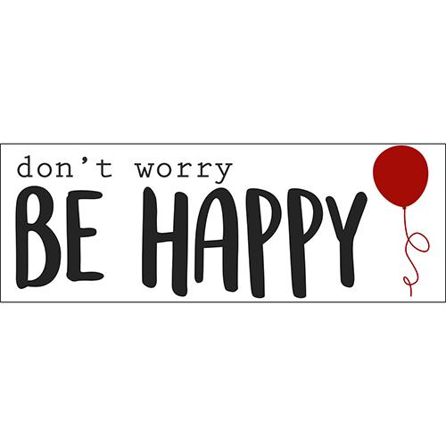 Sticker citation autocollante Don't worry be happy