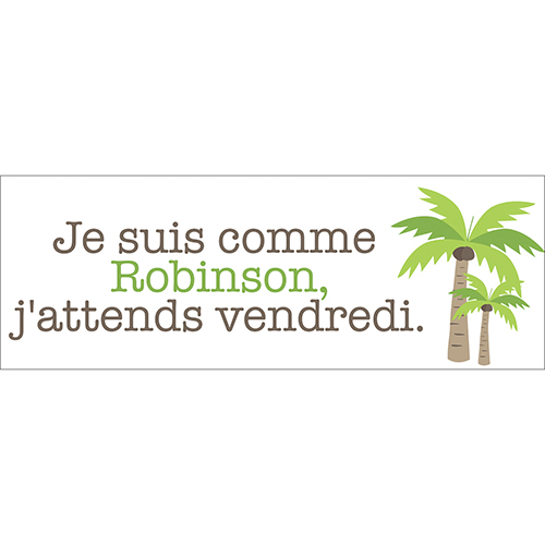 Sticker décoration citation, je suis comme Robinson j'attends vendredi