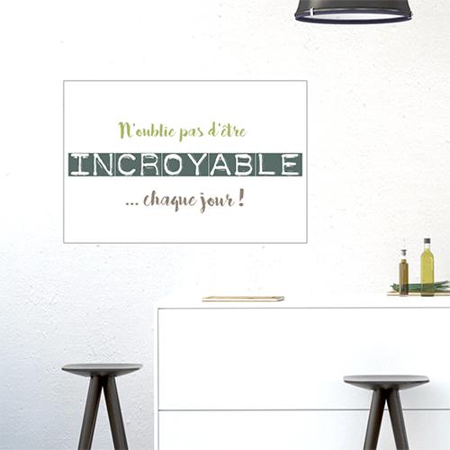 Sticker citation N'oublie pas d'être incroyable dans une salle à manger