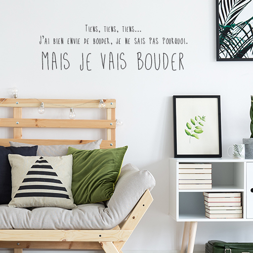 sticker mural je vais bouder citation d co. Black Bedroom Furniture Sets. Home Design Ideas