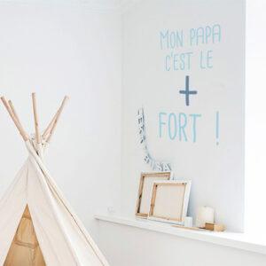 """Sticker mural citation """"Mon papa c'est le plus fort"""" pour chambre de garçon"""