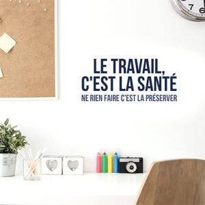 """Autocollant mural citation """"Le travail c'est la santé"""""""