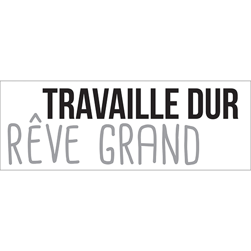 Sticker autocollant citation motivation travailler dur rêve grand